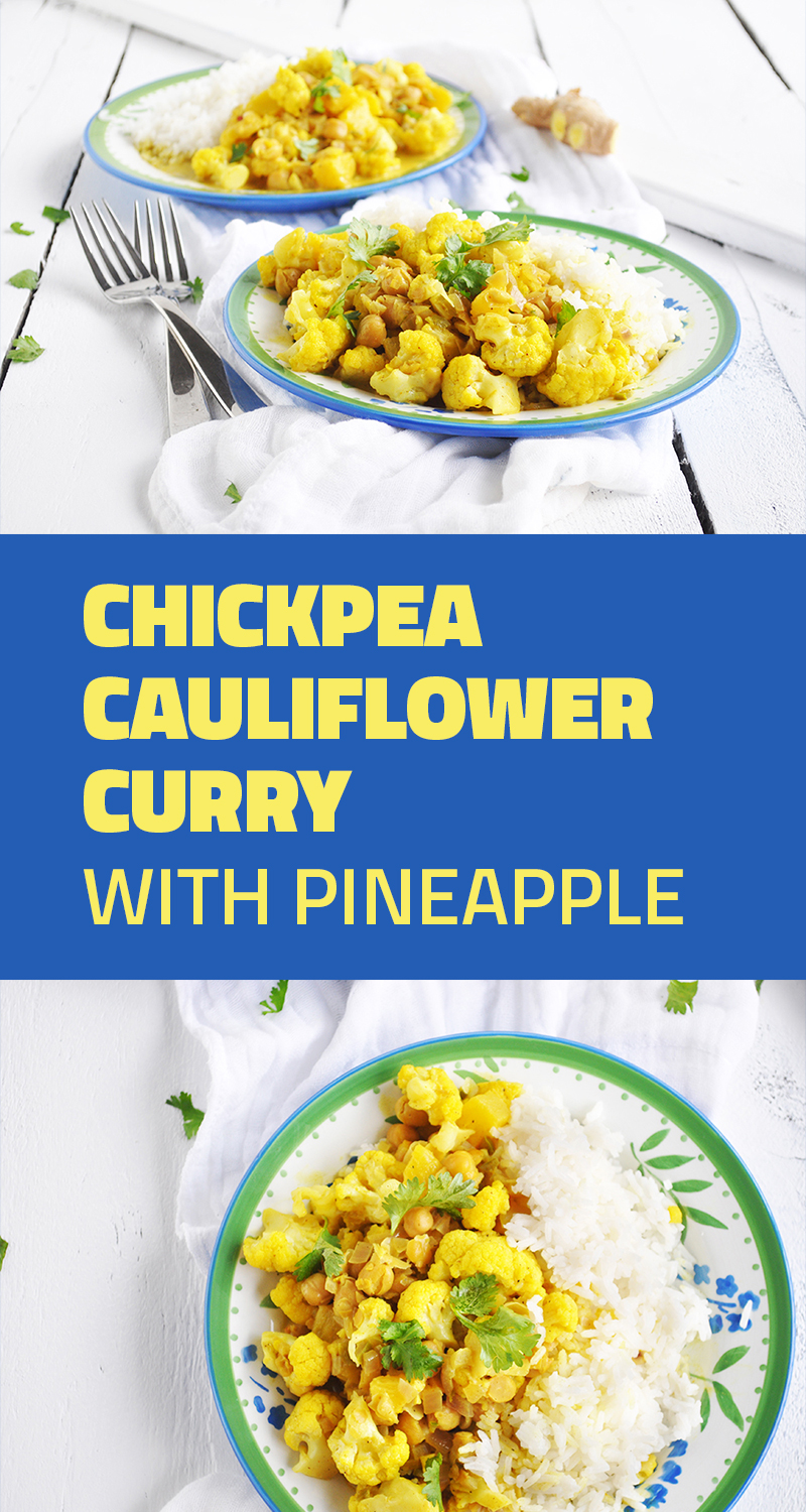 Chickpea Cauliflower Curry withe Pineapple: So Easy!! #vegan #curry #glutenfree