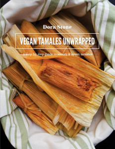Vegan Tamales Unwrapped