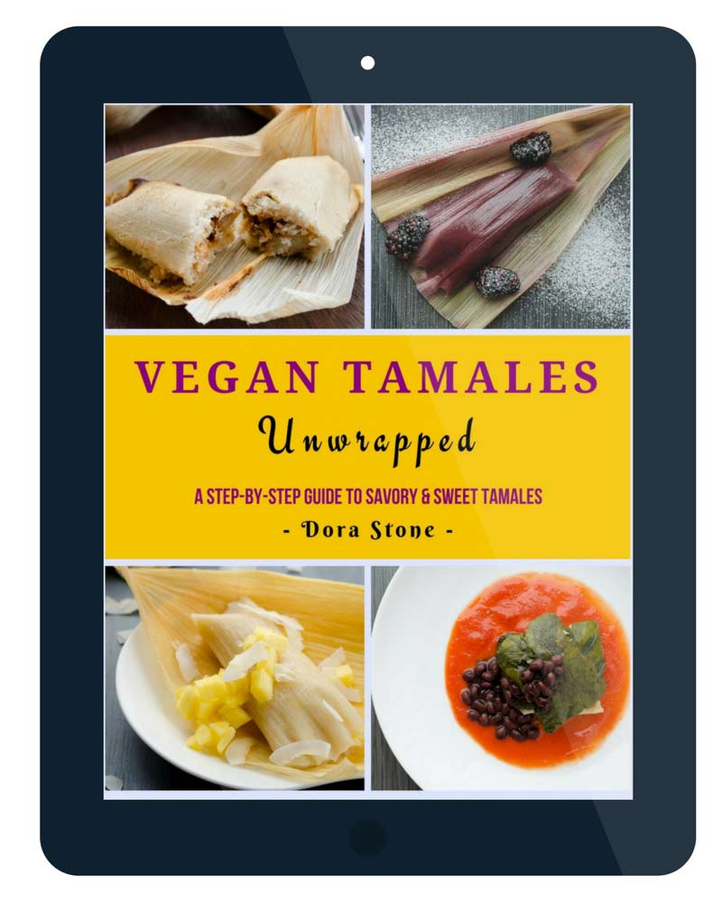 Vegan Tamales Unwrapped by Dora Stone