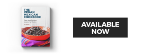 The Vegan Mexican Cookbook by Jeni Hernandez is now available for purchase!