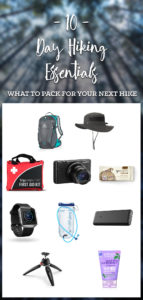 10 Day Hiking Essentials: What to pack on your next day hike!