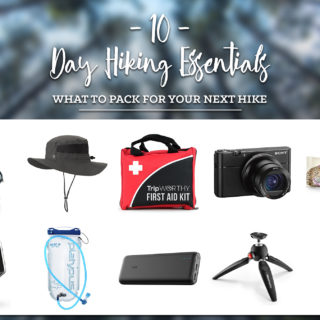10 Day Hiking Essentials: what to pack for your next hiking adventure. These are some of my must haves while hiking!
