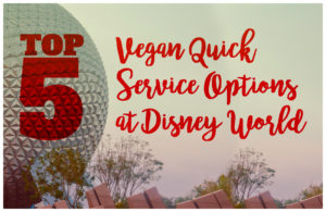 If you are planning a trip to Walt Disney World, check out my top 5 vegan quick service options at Walt Disney World!#vegan #disneyworld