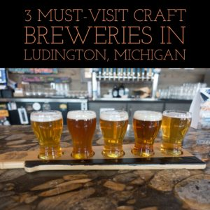 3 Must-Visit Craft Breweries in Ludington, Michigan. Ludington is the perfect beer travel destination for craft beet enthusiasts. #craftbeer #michigan