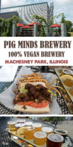 Pig Minds Brewing is an all Vegan brewery located in Machesney Park, Illinois. It is the perfect spot to stop at on a vegan road trip through the Midwest! #vegan #travel #midwest #Illinois #Restaurant #travelguide #vegantravel