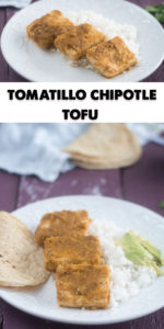 Tomatillo Chipotle Tofu served with rice and tortillas. The sauce is so good! It's sweet, spicy, and tart! #vegan #tofu #recipes #Mexican #vegetarian #VeganMexican #dinner #entree #veganprotein #healthy #healthyrecipes