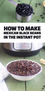 A guide on how to make Mexican Black Beans in the Instant Pot. #vegan #recipes #instantpot #Mexican #glutenfree #healthy #healtyrecipes #vegetarian