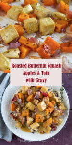 Feel all the fall vibes with this sheet pan dinner! This fall focused recipe features Roasted Butternut Squash, Apples, and Tofu topped with an apple cider gravy. #vegan #fall #food #recipes #veganrecipes #squash #apples #tofu #gravy #Thanksgiving #VeganThanksgiving